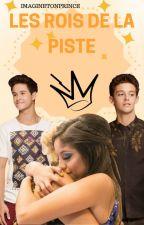 Les Rois De La Piste ||FanFiction Soy Luna|| by ImagineTonPrince