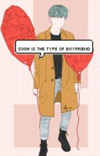Suga is the type of boyfriend [5] by btsbooks