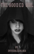 The Hooded Girl by geekylily01