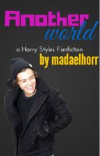 Another world ( Harry Styles Fanfiction ) by madaelhorr