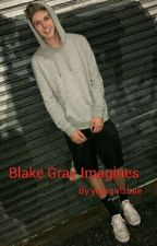 Blake Gray Imagines by yourgirlzbae