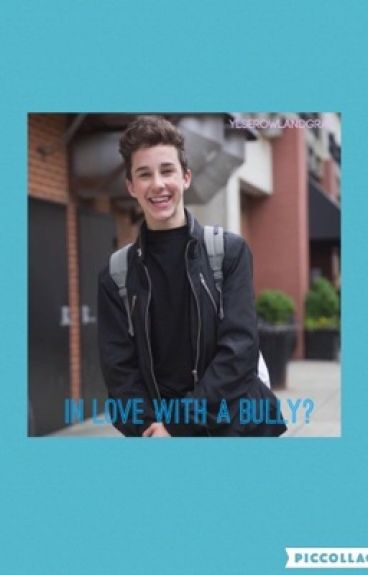 In love with a bully?