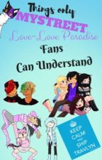 Things Only Mystreet/Love~Love Paradise Fans Can Understand by PolarBurBear