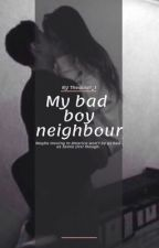 My Bad boy Neighbour (Editing/reconstructing) by thequiet_1