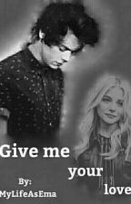 •Give me your love• [BG Fanfiction] by MyLifeAsEma77