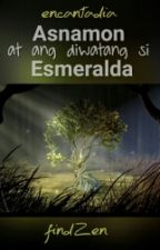 Encantadia: Asnamon at ang diwatang si Esmeralda by findZen