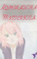 Admiradora Misteriosa. by GabSakUchiha