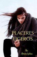 PLACERES LIGEROS by AleiramAsahina