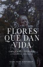 Flores que dan vida: Concurso Literario|CERRADO| by MelaniesAnwork