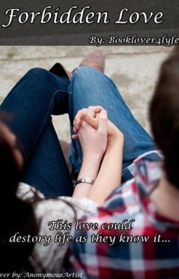 Forbidden Love by Booklover4lyfe