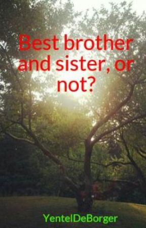 Best Brother And Sister Or Not Best Brother And Sister Or Not