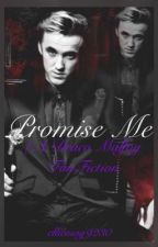 Promise Me (A Draco Malfoy FanFiction) by elliemay9230