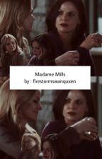 Madame Mills by firestormswanquxen