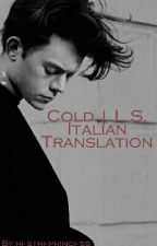 xx Cold xx || L.S. || Italian Translation by hestheprincess