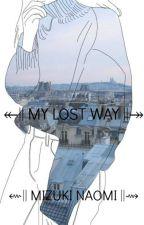 ↞ MY LOST WAY ↠ ● BTS ● E D I T A N D O by Mizuki-Naomi