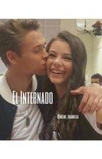 EL INTERNADO  by hugmeriico