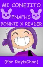Mi conejito <3 (FNAFHS Bonnie x reader) by RayisChan