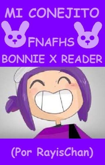 Mi conejito <3 (FNAFHS Bonnie x reader)