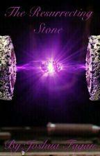 The Resurrecting Stone by Bossman4075