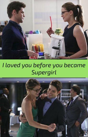 I Loved You Before You Became Supergirl