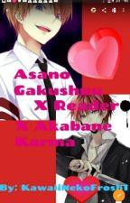 Asano Gakushuu X Reader X Akabane Karma by KawaiiNekoFrosh1
