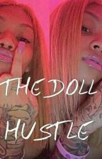 THE DOLL HUSTLE by PerfecttApril