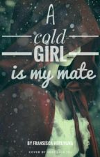 A Cold Girl Is My Mate by NcikCika