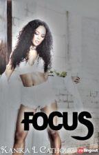 Focus || Urban Fiction by SincerelyKaee__