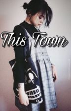 This Town [N.H]  by HoranAndDallasGirl