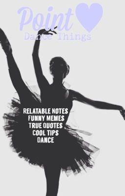 2b2bfb6f1 Pointe - Dance Stuff - Just a Dancer 💛 - Wattpad