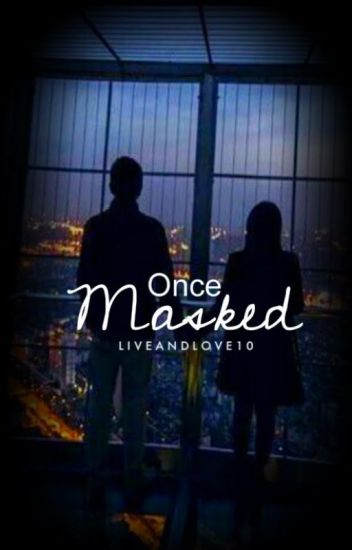 Once Masked || On Hold
