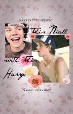 This Niall with This Harry - Narry AU (one-shot) by narrykittensxoxo