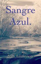 Sangre Azul. by Min_Laufeyson