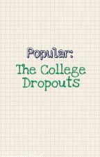 Popular: The College Dropouts| Janiel by phanjanieltrash