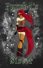 Pyrrha's Sister (RWBY X Reader, girl) by Fashion_Block