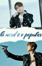 ★ A Nerd E O Popular★ by Kim_Haru0456