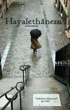 Hayalethanem|#Wattys2016 by xxiremxxjj
