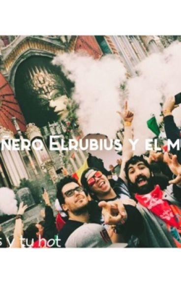 Mi Niñero y el mundo (elrubius y tu Hot)//terminada//1era temporada