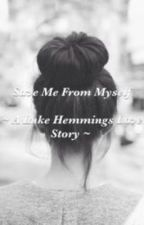 Save Me From Myself ~ a Luke Hemmings Love Story ~ by 5SOSLovers
