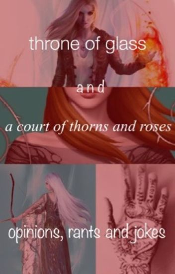 Throne of Glass & A Court of Thorns and Roses: Post