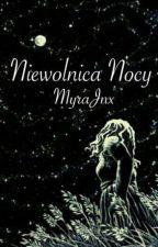 Niewolnica nocy by MyraJnx