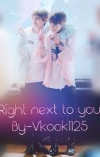 Right next to you (Jinkook/Vkook) by vkook1125