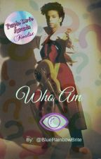Who Am Eye? by BlueRainbowBrite