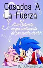 Sonamy ♥Casados A La Fuerza♥ by _Blosmer-san_