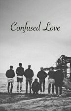 Confused Love (BTS x Reader) by -xkthj