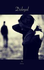 Disloyal by feminara