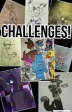 Challenges! (Continued On Challenges 2 The Remake) by NightmaretheWolf1987