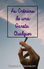 As Crônicas de Uma Garota Qualquer by CharlieFG