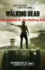 Les Théories De The Walking Dead by springtrap-fnaf