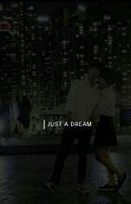 Just A Dream || Astro Moonbin Ff by kpopholic7